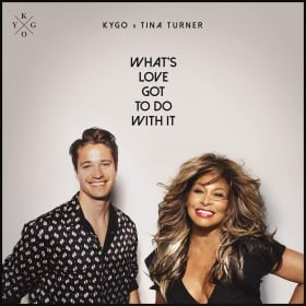 KYGO X TINA TURNER - WHAT'S LOVE GOT TO DO WITH IT